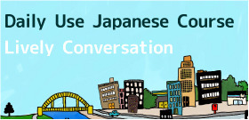 Daily Use Japanese Course